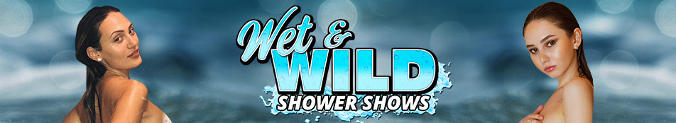 Wet & Wild Shower Shows